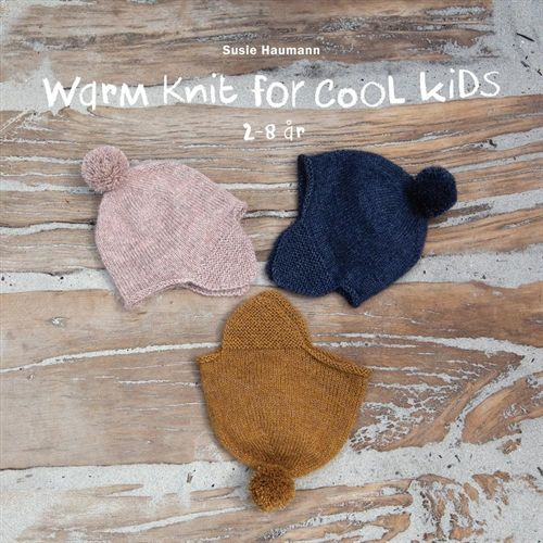 Warm knit for cool kids. Strik til børn 2 - 8 år (Heftet)