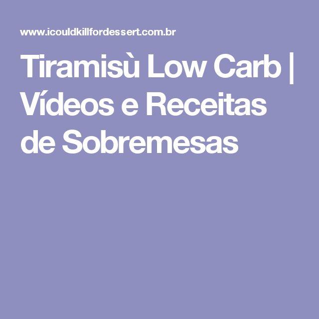Tiramisù Low Carb | Vídeos e Receitas de Sobremesas