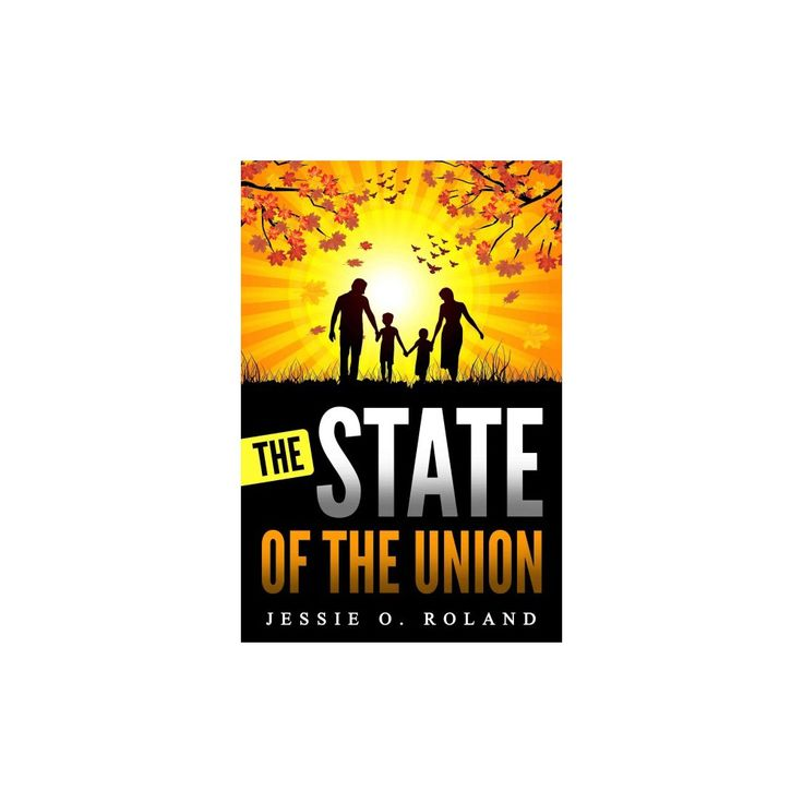 State of the Union (Paperback) (Jessie O. Roland)