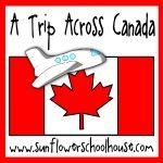 A Trip Across Canada - unit study on Canadian provinces