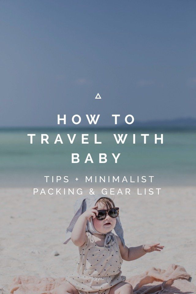 35 tips, packing list, and gear list for traveling with babies 0-12 months old on Local Milk Blog!