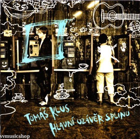 Druhé řadové album českého zpěváka Tomáše Kluse na CD Hlavní uzávěr (s)plínu z roku 2009.