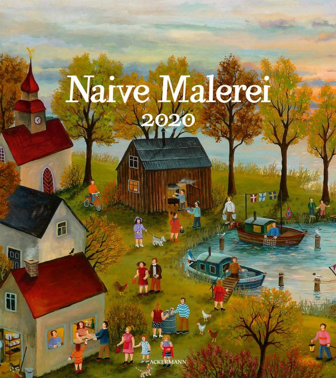Naive Malerei 2020 Ackermann Kalender Naive Malerei Kunst Ideen Malerei