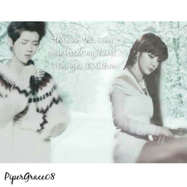 """Through this song, i confessed my heart. I love you, Park Bom"" LuBom Luhan Park Bom 2NE1 2nexo edited by me"