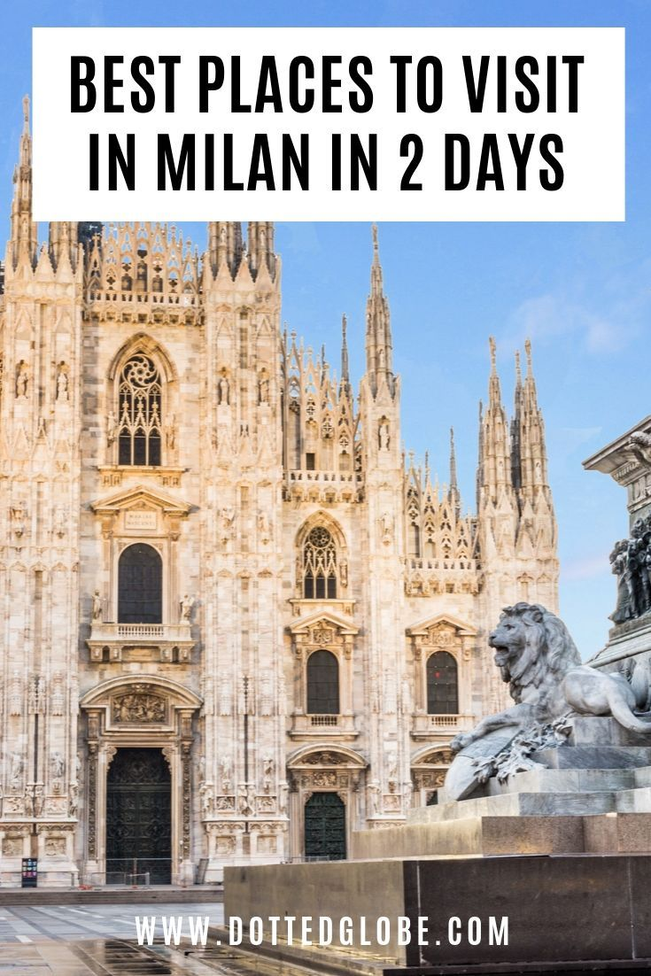 What To Do And See In 2 Days In Milan Guide To The Fashion