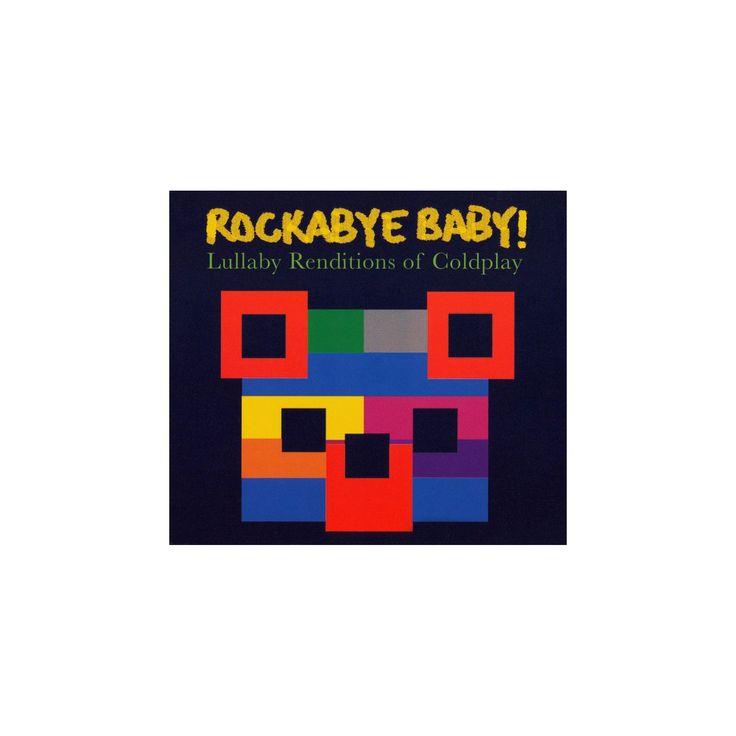 Rockabye Baby! - Rockabye Baby! Lullaby Renditions of Coldplay (CD)