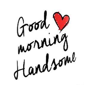 good morning handsome cards Images
