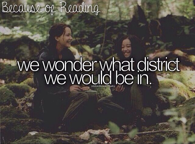 Good question... probably the one where you don't have to stand up to much and strength isn't needed... of course if I were chosen for the Hunger Games I'd be one of the first to die.