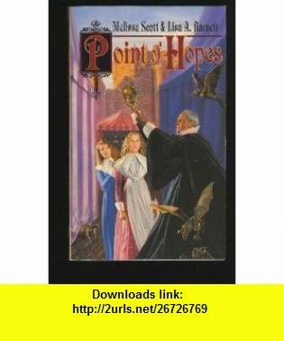 Point of Hopes (9780812550993) Melissa Scott, Lisa A. Barnett , ISBN-10: 0812550994  , ISBN-13: 978-0812550993 ,  , tutorials , pdf , ebook , torrent , downloads , rapidshare , filesonic , hotfile , megaupload , fileserve