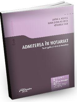 Admiterea in notariat Teste grila si sinteze teoretice - Editura Hamangiu.