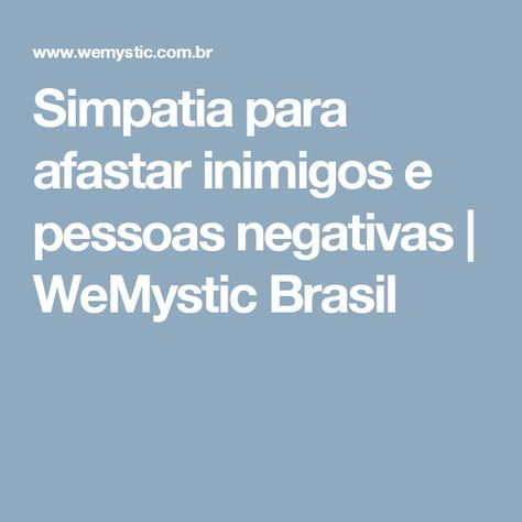 Simpatia para afastar inimigos e pessoas negativas   WeMystic Brasil