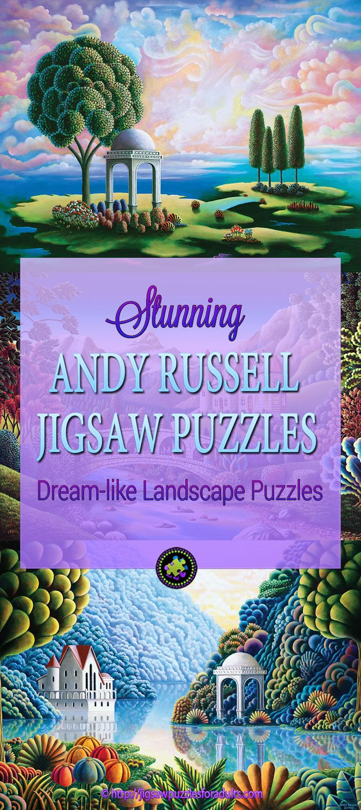 If you haven't yet heard of Andy Russell Puzzles you really must treat yourself to one of his beautiful dream-like landscape jigsaw puzzles from his own collection of profession artwork. You will love working on one or two or maybe all of his jigsaw puzzles.