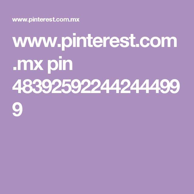 www.pinterest.com.mx pin 483925922442444999