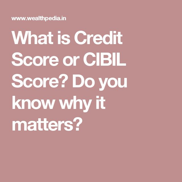 What is Credit Score or CIBIL Score? Do you know why it matters?