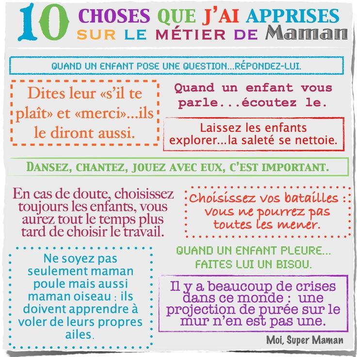 10 choses que j'ai apprises sur le métier de maman  www.Facebook.com/MoiSuperMaman  (parent - maman - enfant - bébé - éducation)