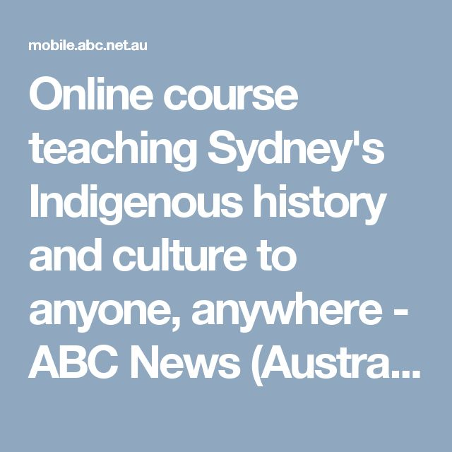Online course teaching Sydney's Indigenous history and culture to anyone, anywhere - ABC News (Australian Broadcasting Corporation)