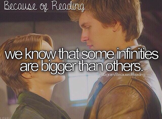 Because of Reading- we know that some infinities are bigger than other infinities