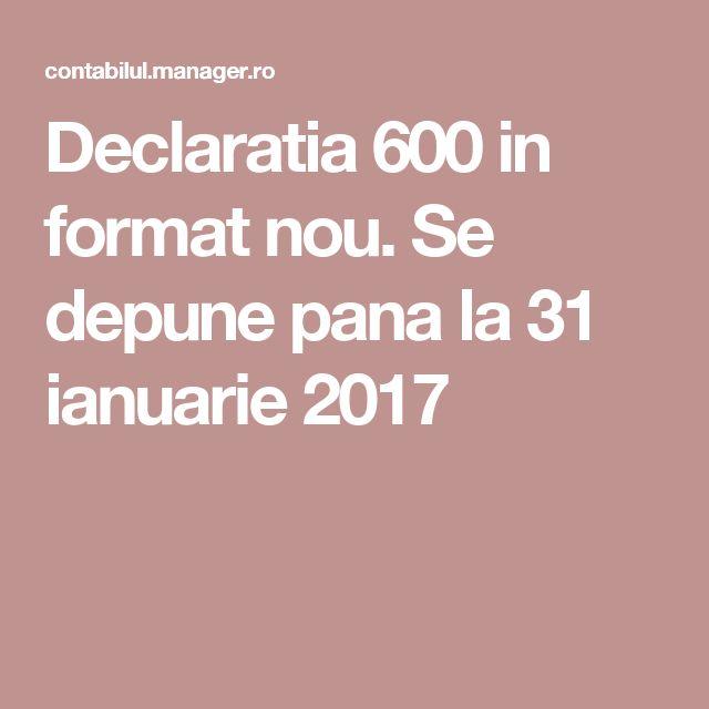 Declaratia 600 in format nou. Se depune pana la 31 ianuarie 2017