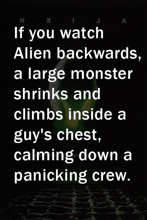 alien-poster-copy.jpg: 15 Movie, Books Movie, Aliens Backwards, Funny Stuff, Watches Backwards, Movie Backwards, Geeky Stuff, Aliens Posters Copy Jpg