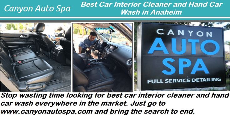 Stop wasting time looking for best car #interior #cleaner and hand #car #wash everywhere in the market. Just go to http://www.canyonautospa.com/ and bring the search to end.
