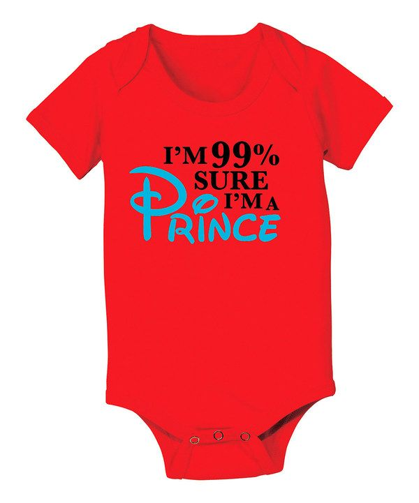 Love this KidTeeZ Red '99% Sure I Am a Prince' Bodysuit - Infant by KidTeeZ on #zulily! #zulilyfinds