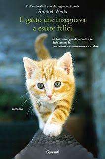 Stoffe d'Inchiostro: Recensione: Il gatto che insegnava ad essere felici - di Rachel Wells