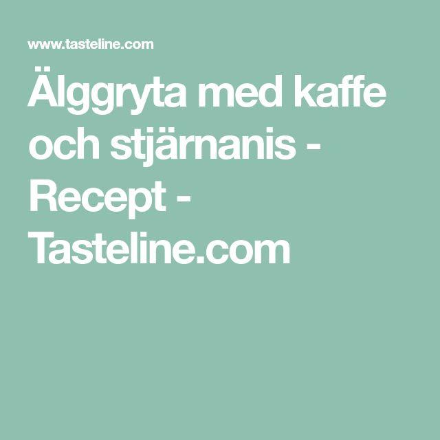 Älggryta med kaffe och stjärnanis - Recept - Tasteline.com