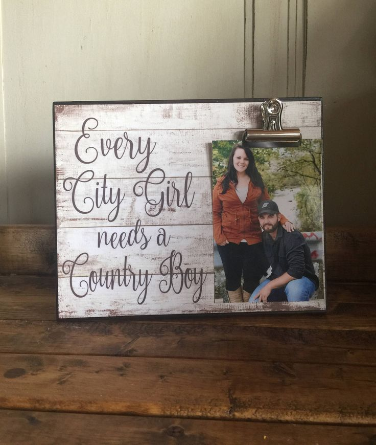 Every City Girl Needs A Country Boy, Wedding Gift, Anniversary Gift, Housewarming Gift, 8x10 Photo Board With Photo Clip Display by LoveSmallTownUSALLC on Etsy https://www.etsy.com/listing/537213665/every-city-girl-needs-a-country-boy