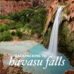 Ultimate Havasupai Packing List - Backpacking to Supai AZ