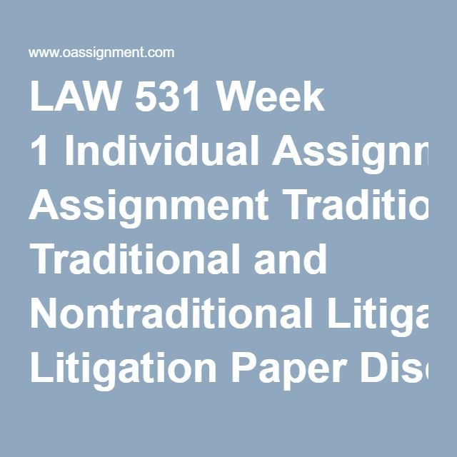 LAW 531 Week 1 Individual Assignment Traditional and Nontraditional Litigation Paper Discussion Question 1, 2, 3, 4, 5, 6 Quiz ( 16 Questions and Answers)