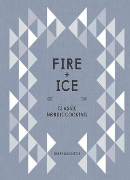 """""""Fire And Ice: Classic Nordic Cooking"""" TX722 .G65 2015"""
