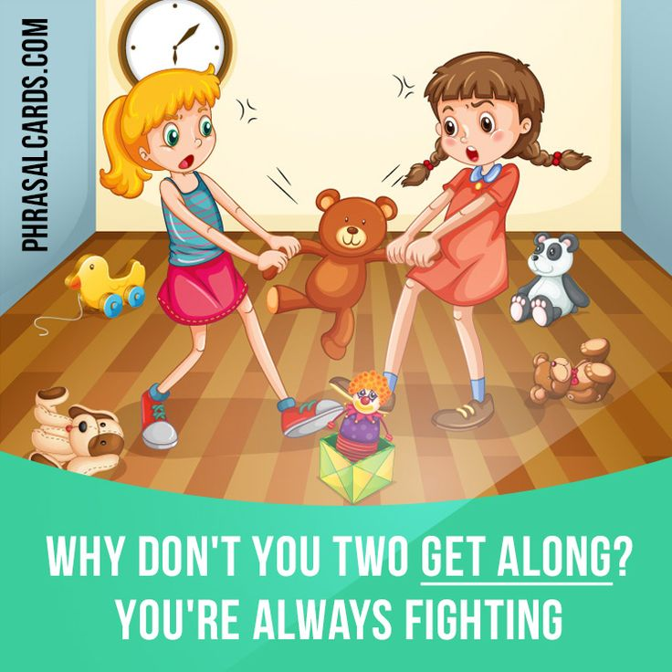 """Get along"" means ""to have a good relationship"". Example: Why don't you two get along? You're always fighting."