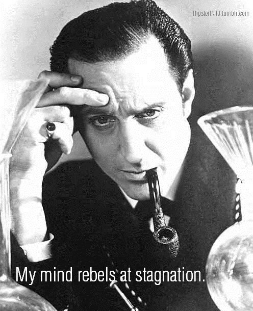 I'm still not quite certain as to whether Sherlock Holmes is an INTJ. Moriarty is, but not quite sure about Sherlock.