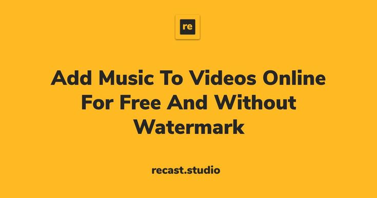Add Music To Videos Online For Free And Without Watermark In 2020 Add Music To Video Video Online Add Music