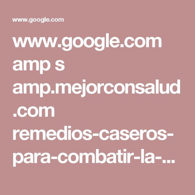 www.google.com amp s amp.mejorconsalud.com remedios-caseros-para-combatir-la-caspa-y-la-seborrea