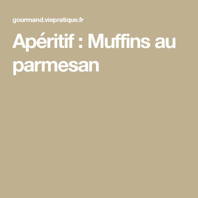 Apéritif : Muffins au parmesan