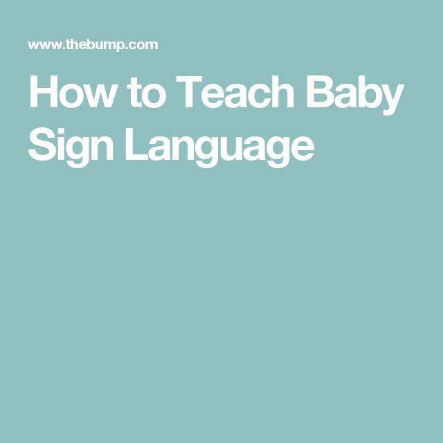 How to Teach Baby Sign Language