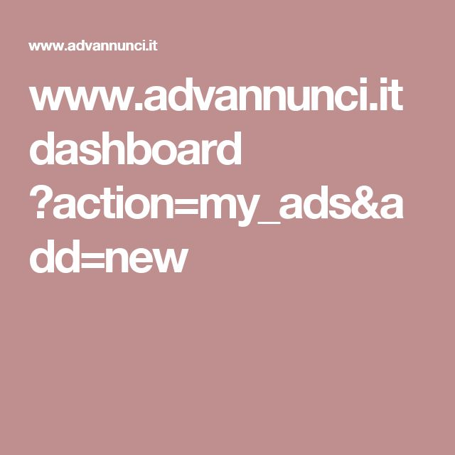www.advannunci.it dashboard ?action=my_ads&add=new
