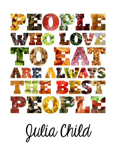 Julia Child knows best -- trappeys.com #trappeys #eat #food #quote