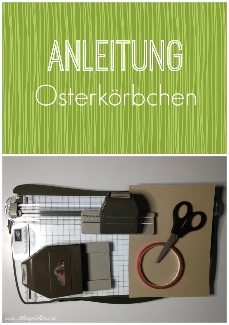 Stampin Up - Stempelherz - Korb - Ostern - Osterkoerbchen Anleitung Collage 01