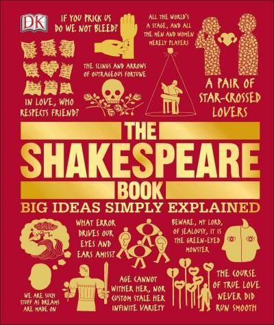 Learn more about the work of William Shakespeare with The Shakespeare Book , packed full of infographics, inspirational quotes, character guides, and more bonus material that illuminates the bard's wo