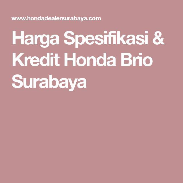 Harga Spesifikasi & Kredit Honda Brio Surabaya