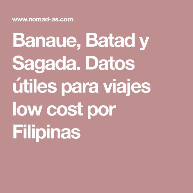 Banaue, Batad y Sagada. Datos útiles para viajes low cost por Filipinas