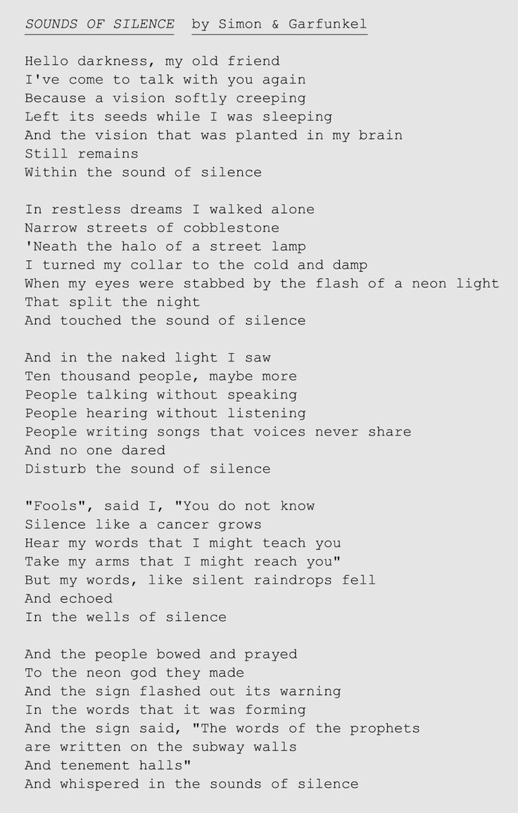 ayayayangh:  Probably one of the most beautiful poems ever sung. Sounds of Silence, by Simon & Garfunkel. 1964
