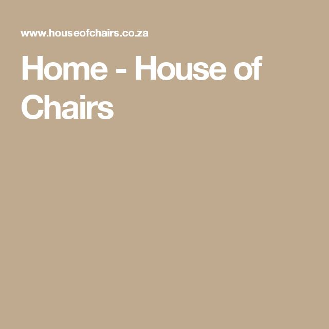 Home - House of Chairs