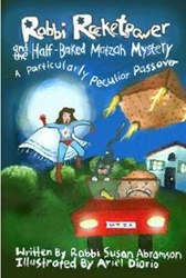 Rabbi Rocketpower and the Half-Baked Matzah Mystery: A Particularly Peculiar Passover