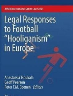 Legal Responses to Football Hooliganism in Europe free download by Anastassia Tsoukala Geoff Pearson Peter T.M. Coenen (eds.) ISBN: 9789462651074 with BooksBob. Fast and free eBooks download.  The post Legal Responses to Football Hooliganism in Europe Free Download appeared first on Booksbob.com.