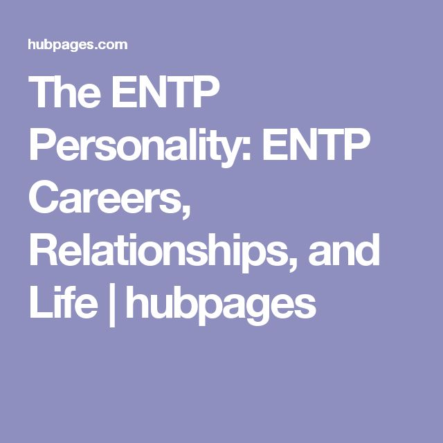 The ENTP Personality: ENTP Careers, Relationships, and Life | hubpages
