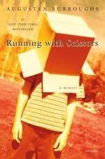 Running with Scissors : A Memoir - Augusten Burroughs
