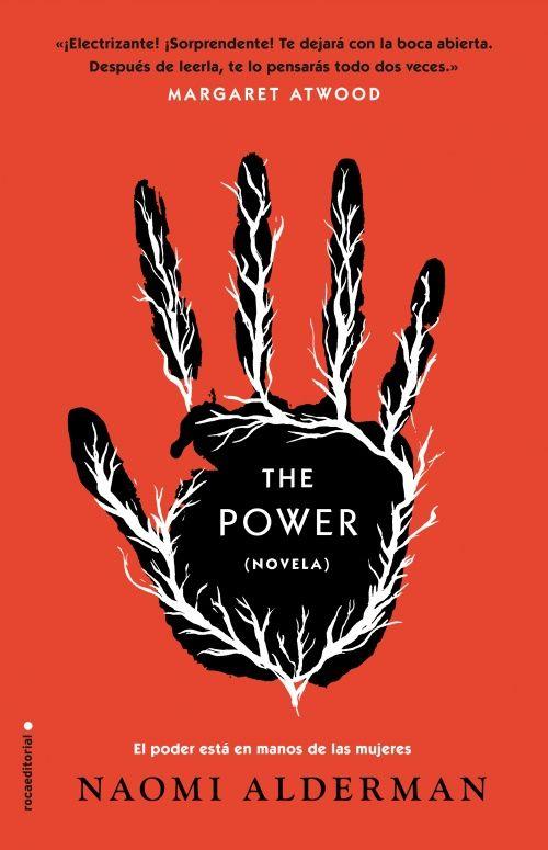 ¿Y si el poder estuviera literalmente en manos de las mujeres? Una novela de ciencia ficción feminista seleccionada como libro del año por The Guardian.  Trade